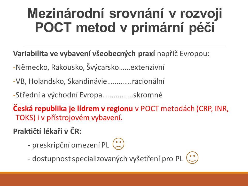 Mezinárodní srovnání v rozvoji POCT metod v primární péči Variabilita ve vybavení všeobecných praxí napříč Evropou: -Německo, Rakousko, Švýcarsko……ext