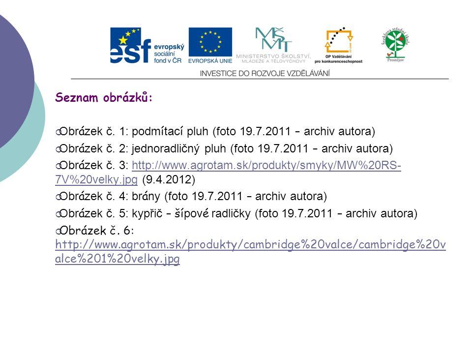Seznam obrázků:  Obr á zek č. 1: podm í tac í pluh (foto 19.7.2011 – archiv autora)  Obr á zek č.