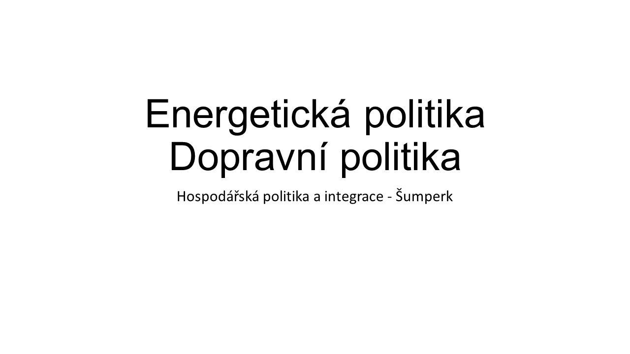 Energetická politika Dopravní politika Hospodářská politika a integrace - Šumperk
