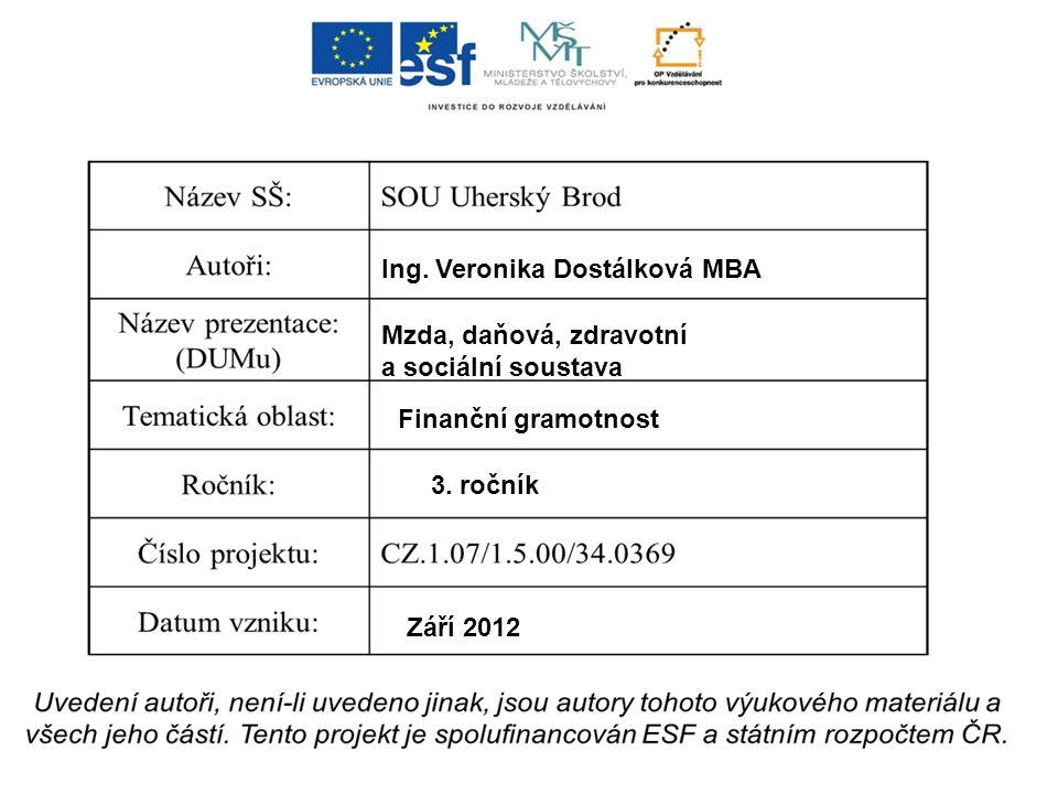 Ing. Veronika Dostálková MBA Mzda, daňová, zdravotní a sociální soustava Finanční gramotnost 3.