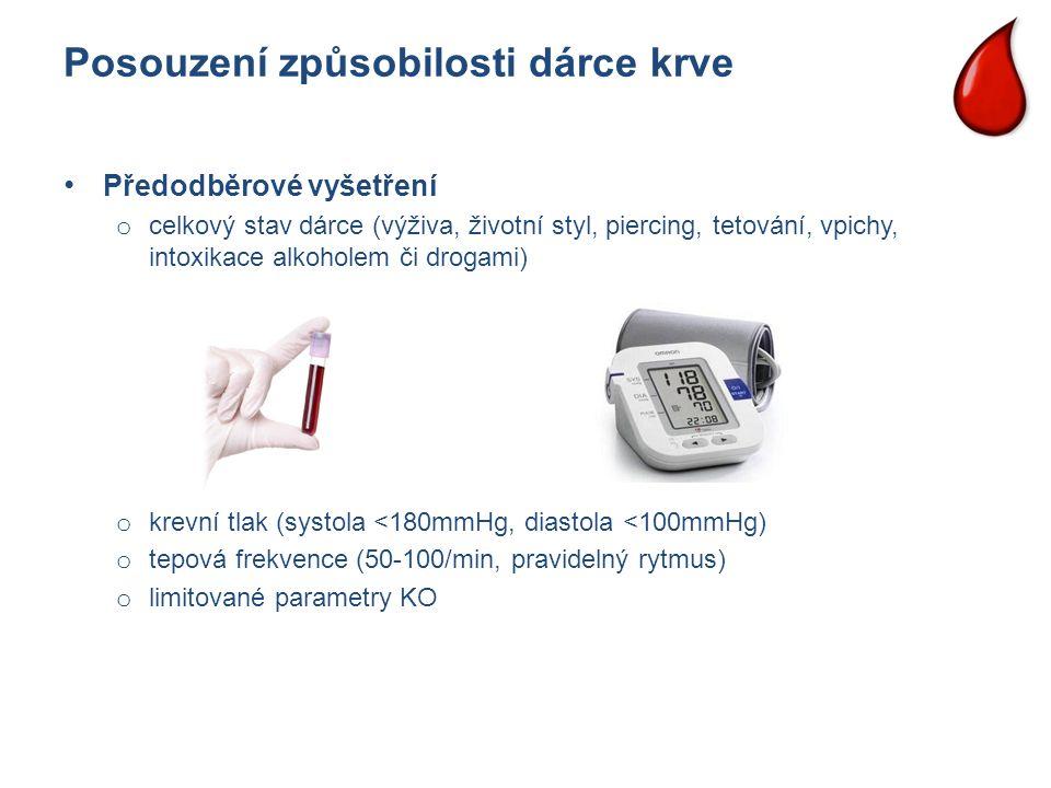Posouzení způsobilosti dárce krve Předodběrové vyšetření o celkový stav dárce (výživa, životní styl, piercing, tetování, vpichy, intoxikace alkoholem