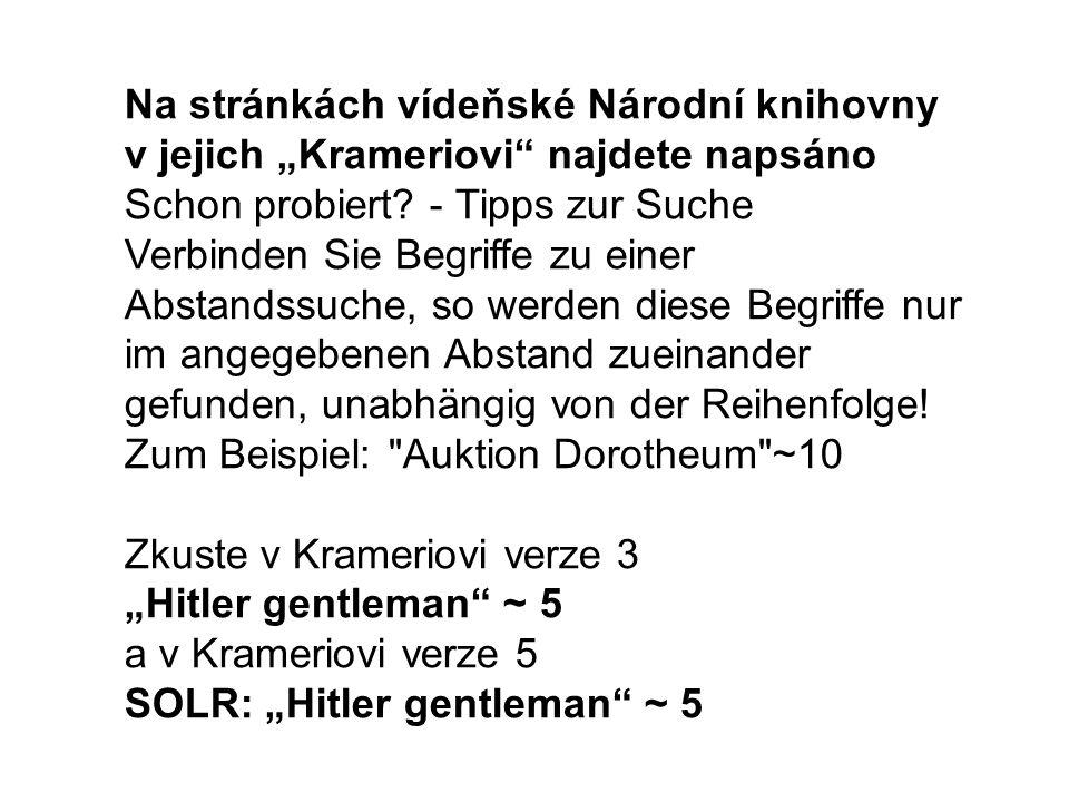 """Na stránkách vídeňské Národní knihovny v jejich """"Krameriovi najdete napsáno Schon probiert."""