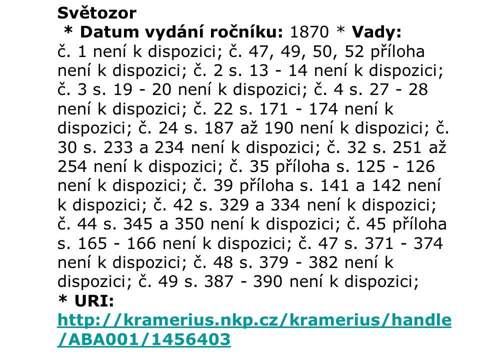 Světozor * Datum vydání ročníku: 1870 * Vady: č.1 není k dispozici; č.