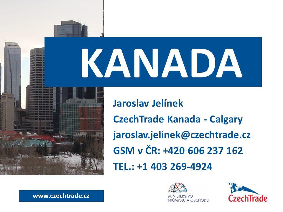 www.czechtrade.cz Jaroslav Jelínek CzechTrade Kanada - Calgary jaroslav.jelinek@czechtrade.cz GSM v ČR: +420 606 237 162 TEL.: +1 403 269-4924 KANADA