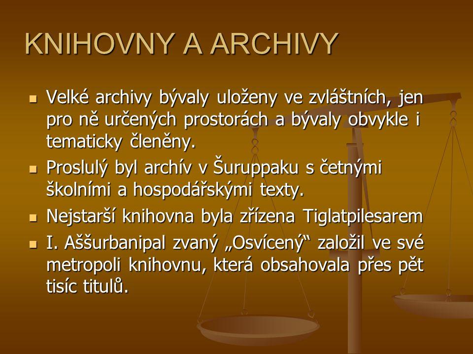 KNIHOVNY A ARCHIVY Velké archivy bývaly uloženy ve zvláštních, jen pro ně určených prostorách a bývaly obvykle i tematicky členěny.