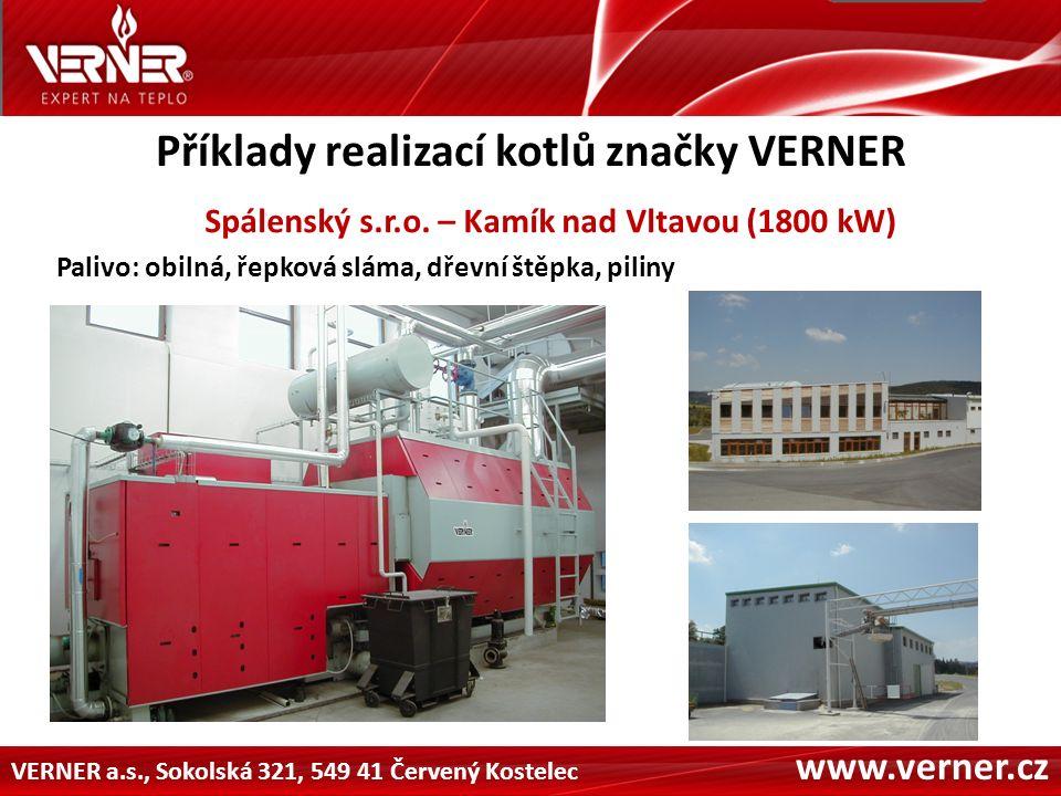 VERNER a.s., Sokolská 321, 549 41 Červený Kostelec www.verner.cz Příklady realizací kotlů značky VERNER Spálenský s.r.o.