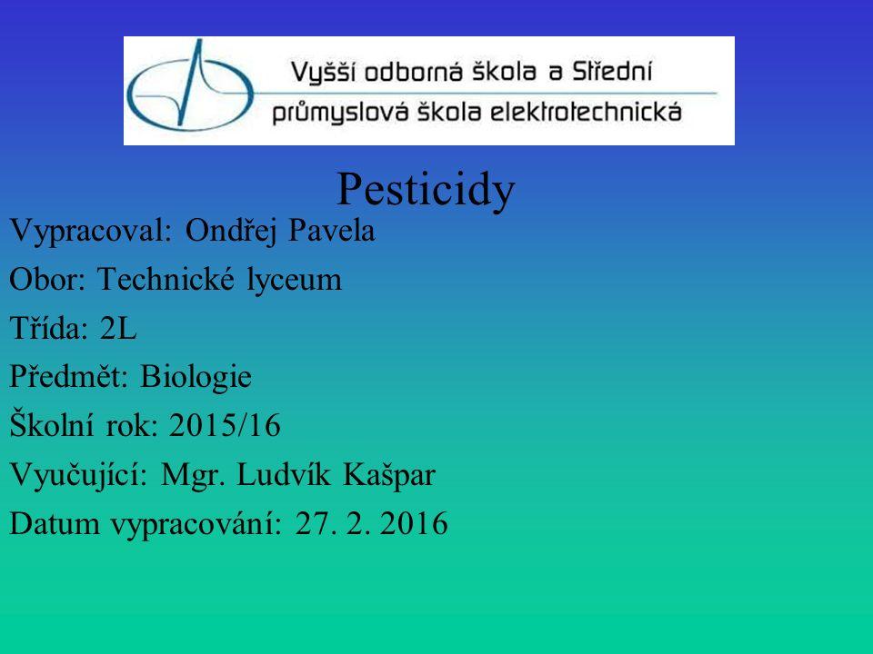 Vypracoval: Ondřej Pavela Obor: Technické lyceum Třída: 2L Předmět: Biologie Školní rok: 2015/16 Vyučující: Mgr. Ludvík Kašpar Datum vypracování: 27.