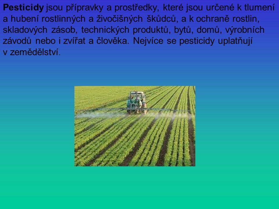 Pesticidy jsou přípravky a prostředky, které jsou určené k tlumení a hubení rostlinných a živočišných škůdců, a k ochraně rostlin, skladových zásob, technických produktů, bytů, domů, výrobních závodů nebo i zvířat a člověka.