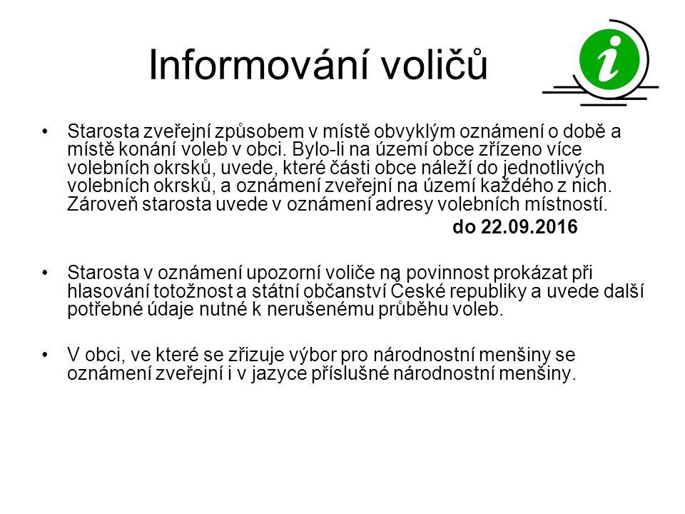 Informování voličů Starosta zveřejní způsobem v místě obvyklým oznámení o době a místě konání voleb v obci.