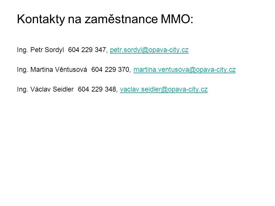 Kontakty na zaměstnance MMO: Ing. Petr Sordyl 604 229 347, petr.sordyl@opava-city.czpetr.sordyl@opava-city.cz Ing. Martina Věntusová 604 229 370, mart