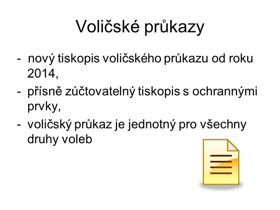 Voličské průkazy - nový tiskopis voličského průkazu od roku 2014, -přísně zúčtovatelný tiskopis s ochrannými prvky, -voličský průkaz je jednotný pro v