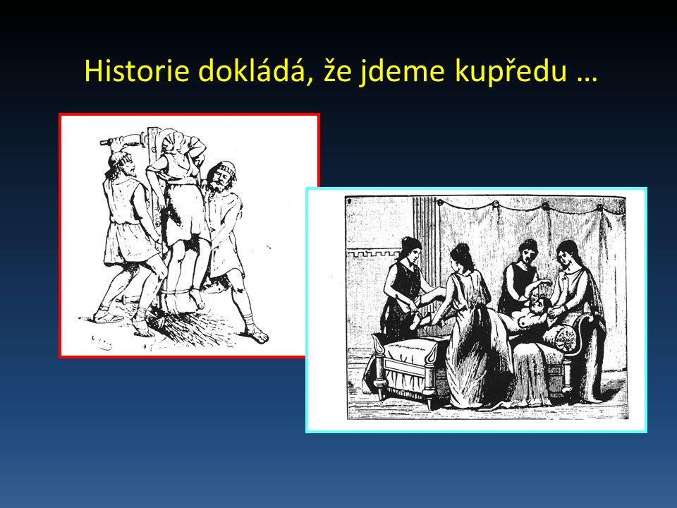 Historie dokládá, že jdeme kupředu …