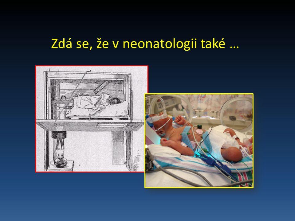 Zdá se, že v neonatologii také …
