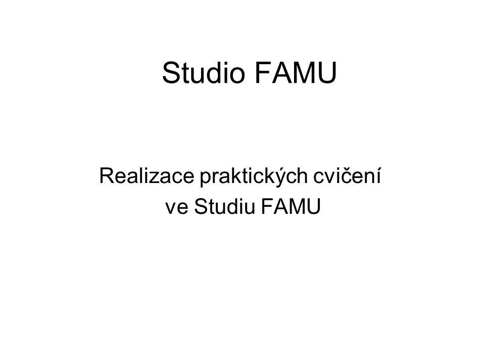 Studio FAMU Realizace praktických cvičení ve Studiu FAMU