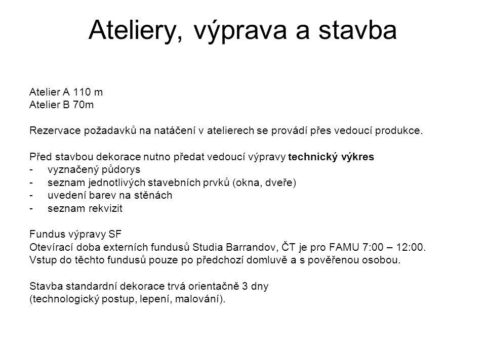 Ateliery, výprava a stavba Atelier A 110 m Atelier B 70m Rezervace požadavků na natáčení v atelierech se provádí přes vedoucí produkce.