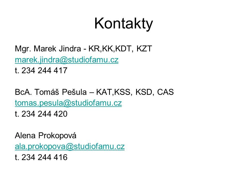Kontakty Mgr. Marek Jindra - KR,KK,KDT, KZT marek.jindra@studiofamu.cz t.