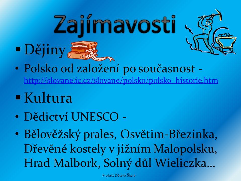  Dějiny Polsko od založení po současnost - http://slovane.ic.cz/slovane/polsko/polsko_historie.htm http://slovane.ic.cz/slovane/polsko/polsko_histori