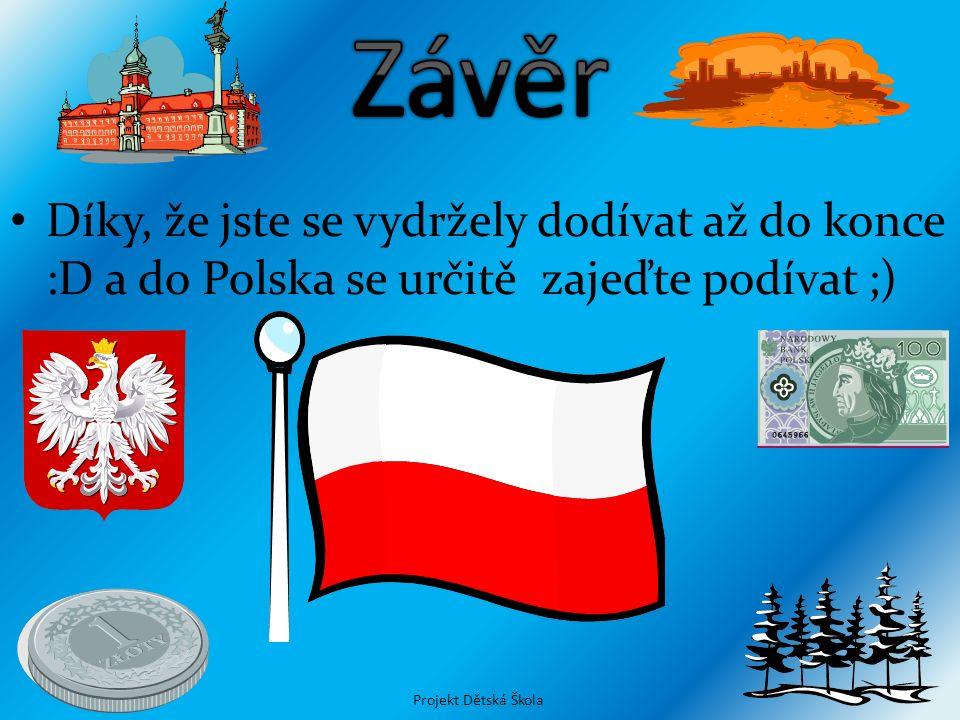 Díky, že jste se vydržely dodívat až do konce :D a do Polska se určitě zajeďte podívat ;) Projekt Dětská Škola