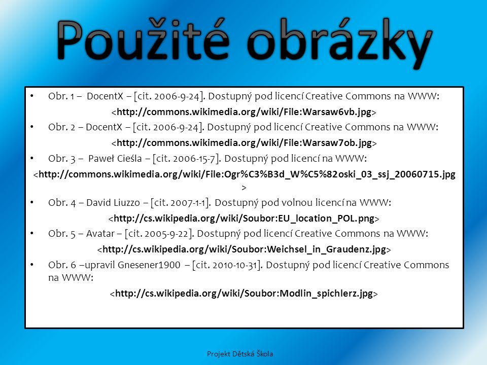 Projekt Dětská Škola Obr. 1 – DocentX – [cit. 2006-9-24]. Dostupný pod licencí Creative Commons na WWW: Obr. 2 – DocentX – [cit. 2006-9-24]. Dostupný