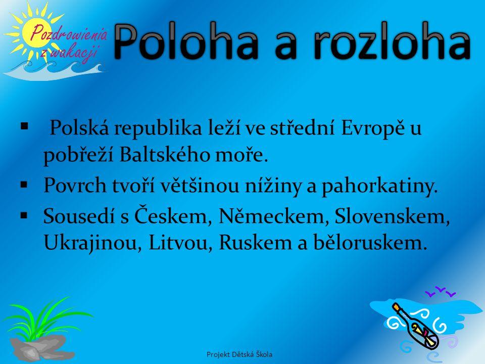  Polská republika leží ve střední Evropě u pobřeží Baltského moře.  Povrch tvoří většinou nížiny a pahorkatiny.  Sousedí s Českem, Německem, Sloven