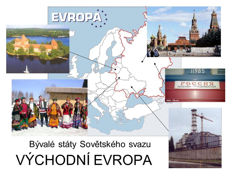 VÝCHODNÍ EVROPA Bývalé státy Sovětského svazu