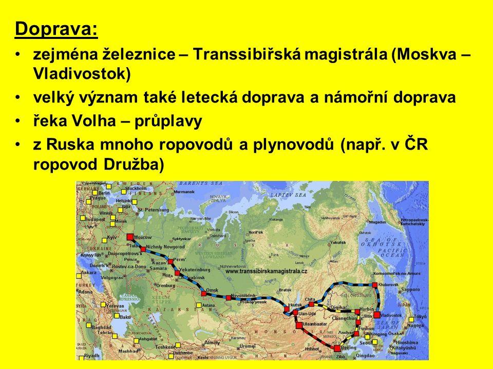 Doprava: zejména železnice – Transsibiřská magistrála (Moskva – Vladivostok) velký význam také letecká doprava a námořní doprava řeka Volha – průplavy