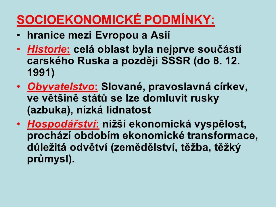 SOCIOEKONOMICKÉ PODMÍNKY: hranice mezi Evropou a Asií Historie: celá oblast byla nejprve součástí carského Ruska a později SSSR (do 8. 12. 1991) Obyva