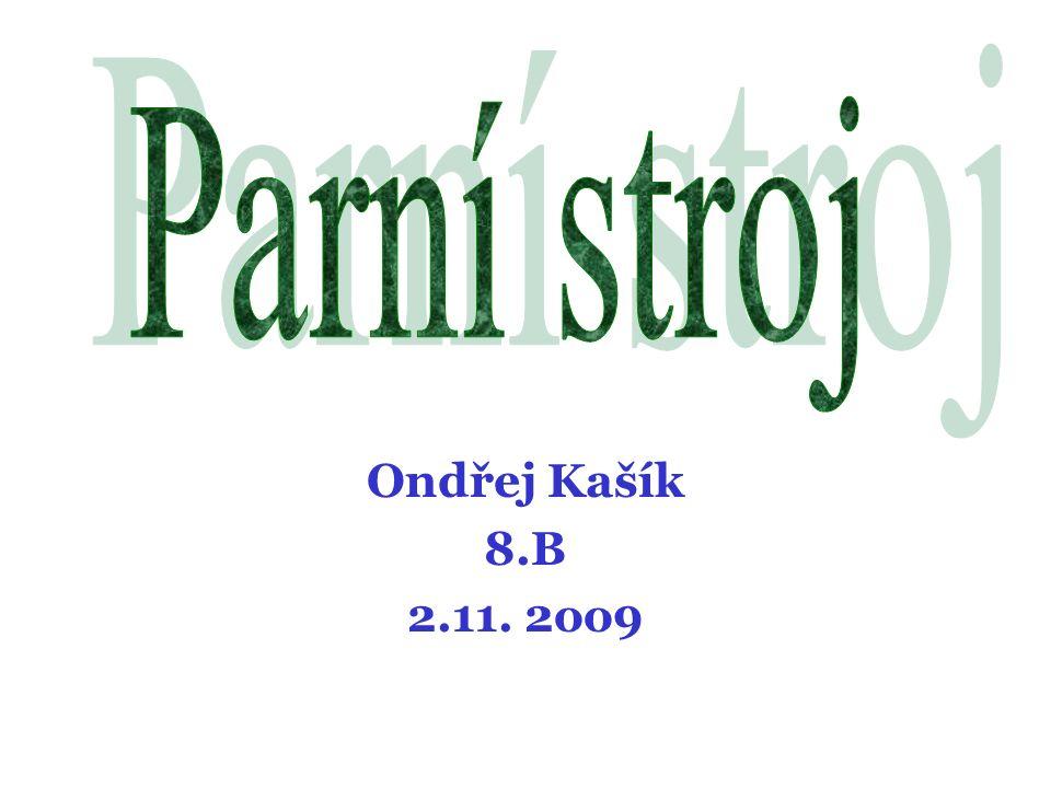 Ondřej Kašík 8.B 2.11. 2oo9
