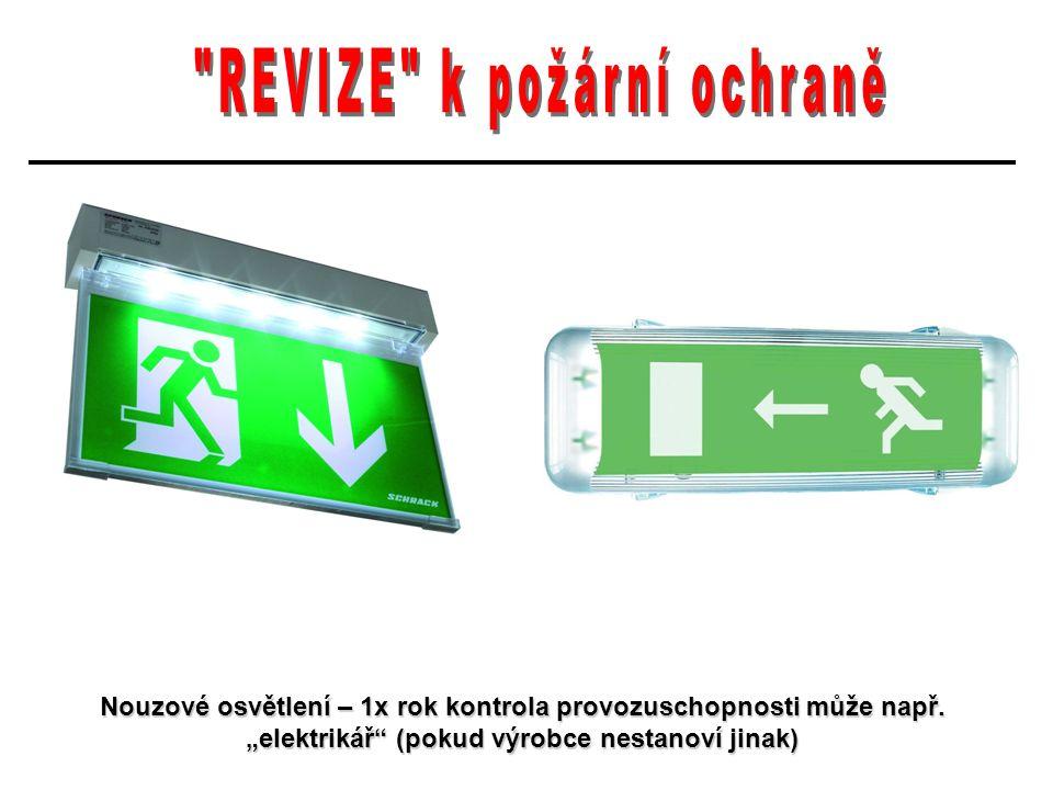 """Nouzové osvětlení – 1x rok kontrola provozuschopnosti může např. """"elektrikář"""" (pokud výrobce nestanoví jinak)"""