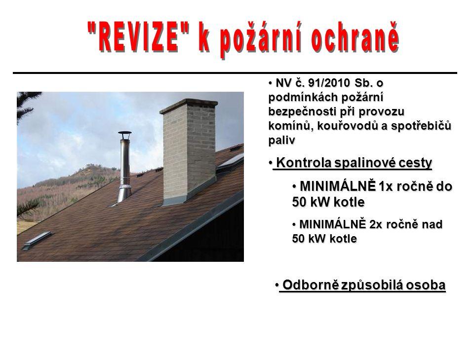 NV č. 91/2010 Sb. o podmínkách požární bezpečnosti při provozu komínů, kouřovodů a spotřebičů paliv NV č. 91/2010 Sb. o podmínkách požární bezpečnosti