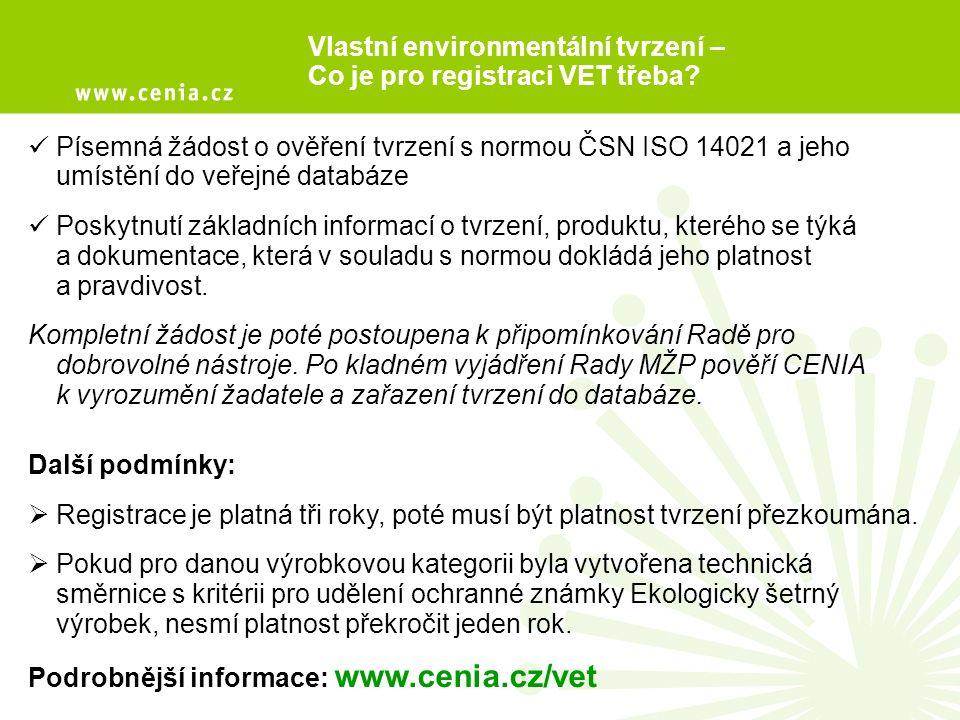 Písemná žádost o ověření tvrzení s normou ČSN ISO 14021 a jeho umístění do veřejné databáze Poskytnutí základních informací o tvrzení, produktu, kterého se týká ajdokumentace, která v souladu s normou dokládá jeho platnost ajpravdivost.