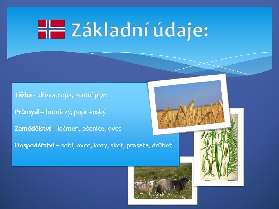 Těžba - dřeva, ropa, zemní plyn Průmysl – hutnický, papírenský Zemědělství – ječmen, pšenice, oves Hospodářství – sobi, ovce, kozy, skot, prasata, drůbež Těžba - dřeva, ropa, zemní plyn Průmysl – hutnický, papírenský Zemědělství – ječmen, pšenice, oves Hospodářství – sobi, ovce, kozy, skot, prasata, drůbež