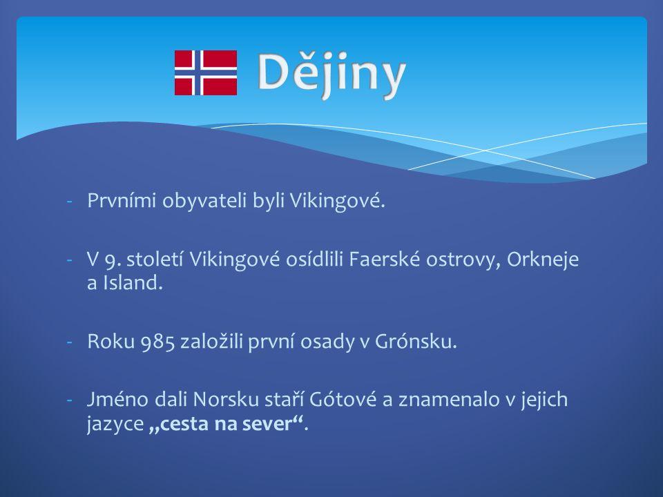 -Prvními obyvateli byli Vikingové. -V 9.