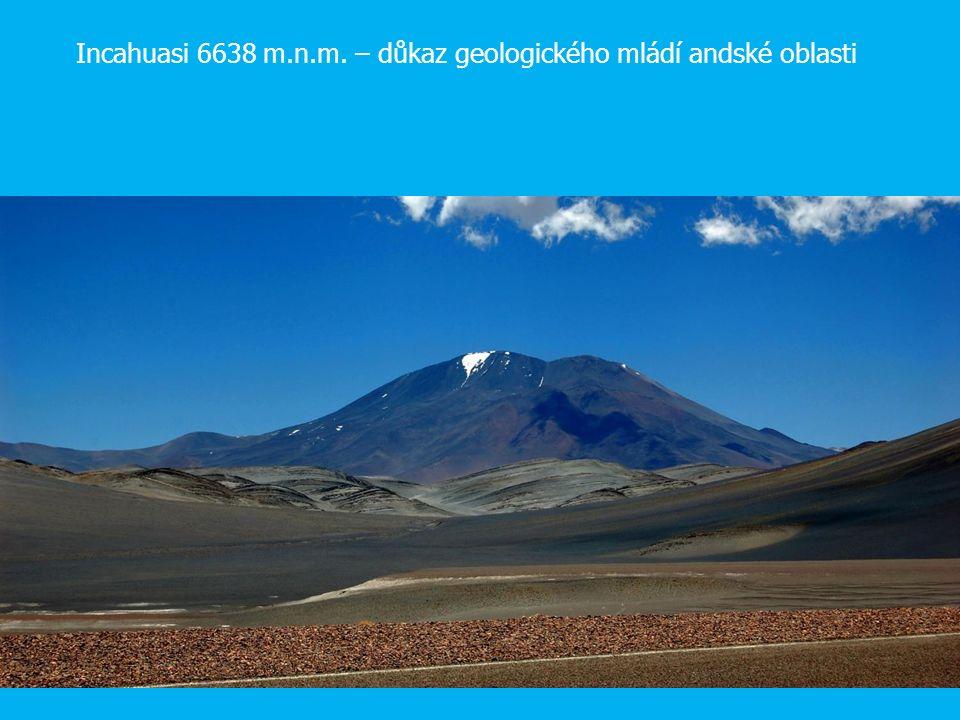 Incahuasi 6638 m.n.m. – důkaz geologického mládí andské oblasti