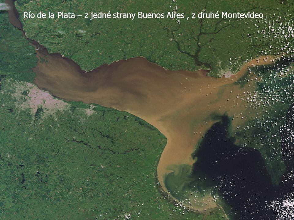 Río de la Plata – z jedné strany Buenos Aires, z druhé Montevideo