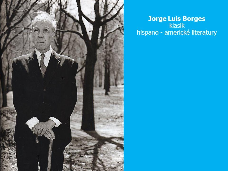 Jorge Luis Borges klasik hispano - americké literatury
