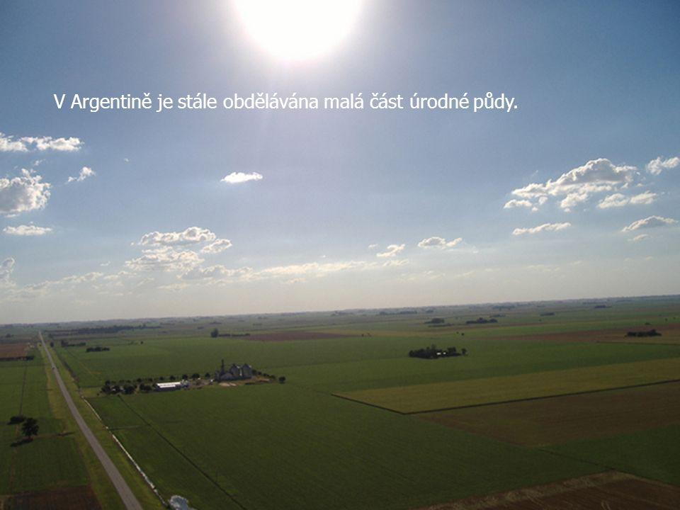 V Argentině je stále obdělávána malá část úrodné půdy.