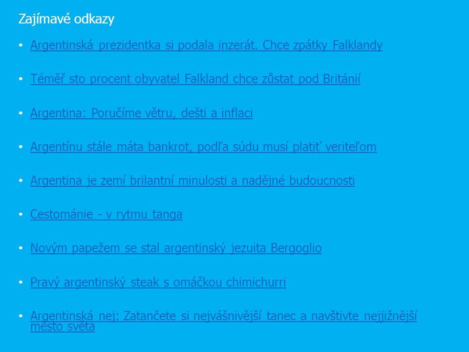 Zajímavé odkazy Argentinská prezidentka si podala inzerát. Chce zpátky Falklandy Téměř sto procent obyvatel Falkland chce zůstat pod Británií Argentin