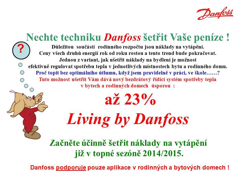 Nechte techniku Danfoss šetřit Vaše peníze .