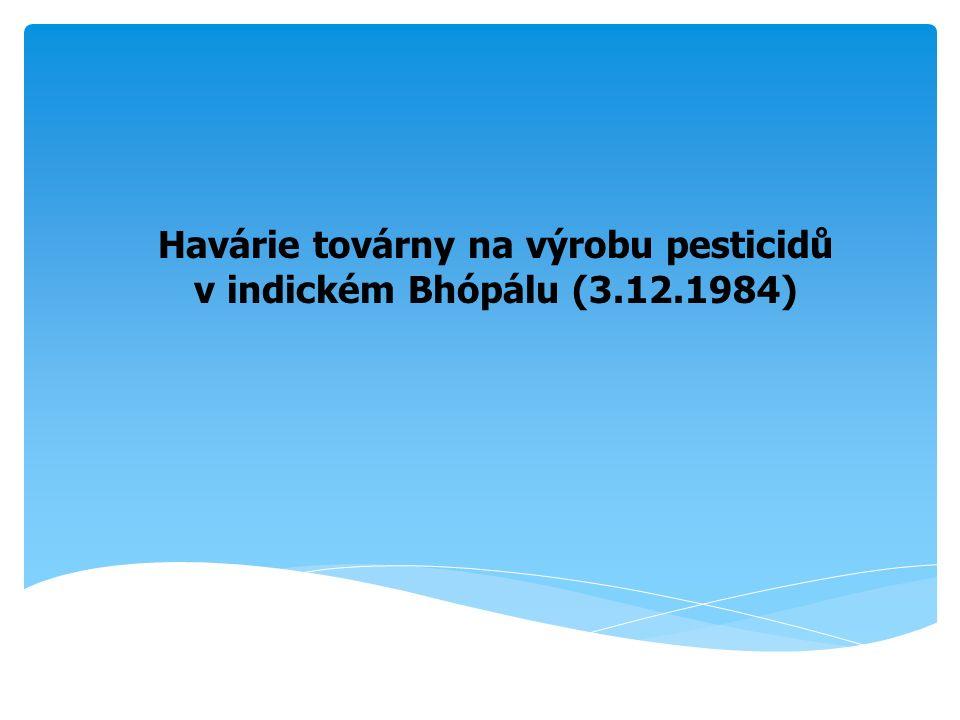 Sevin –aktivní složka 1-naftyl-N-methylkarbamát (karbaryl) –nespecifický insekticid – inhibitor acetylcholinesterázy –akutní toxicita (střední až nízká) neurotoxický, pulmotoxický, v lidském organismu rychle odbouráván LD 50 (orálně, potkan) = 250 – 850 mg/kg LC 50 (inhalačně, potkan) = 200 mg/L CO + Cl 2  COCl 2 (Fosgen) COCl 2 + CH 3 NH 2  CH 3 NHCOCl + HCl CH 3 NHCOCl  HCl + CH 3 NCO (MIC) chronická toxicita (nízká) - metabolizuje se na N-nitrosokarbaryl (mutagen) výroba - reakce methyl isokyanátu (MIC) s alfa-naftolem