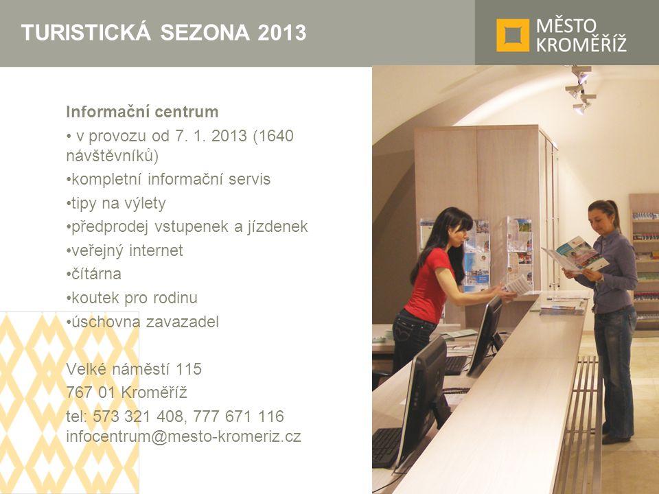 TURISTICKÁ SEZONA 2013 Informační centrum v provozu od 7. 1. 2013 (1640 návštěvníků) kompletní informační servis tipy na výlety předprodej vstupenek a