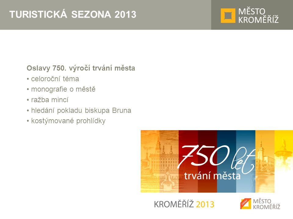 TURISTICKÁ SEZONA 2013 Oslavy 750.