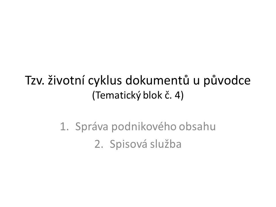 Tzv. životní cyklus dokumentů u původce (Tematický blok č.