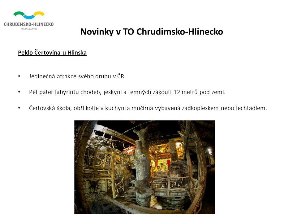 Novinky v TO Chrudimsko-Hlinecko Peklo Čertovina u Hlinska Jedinečná atrakce svého druhu v ČR.