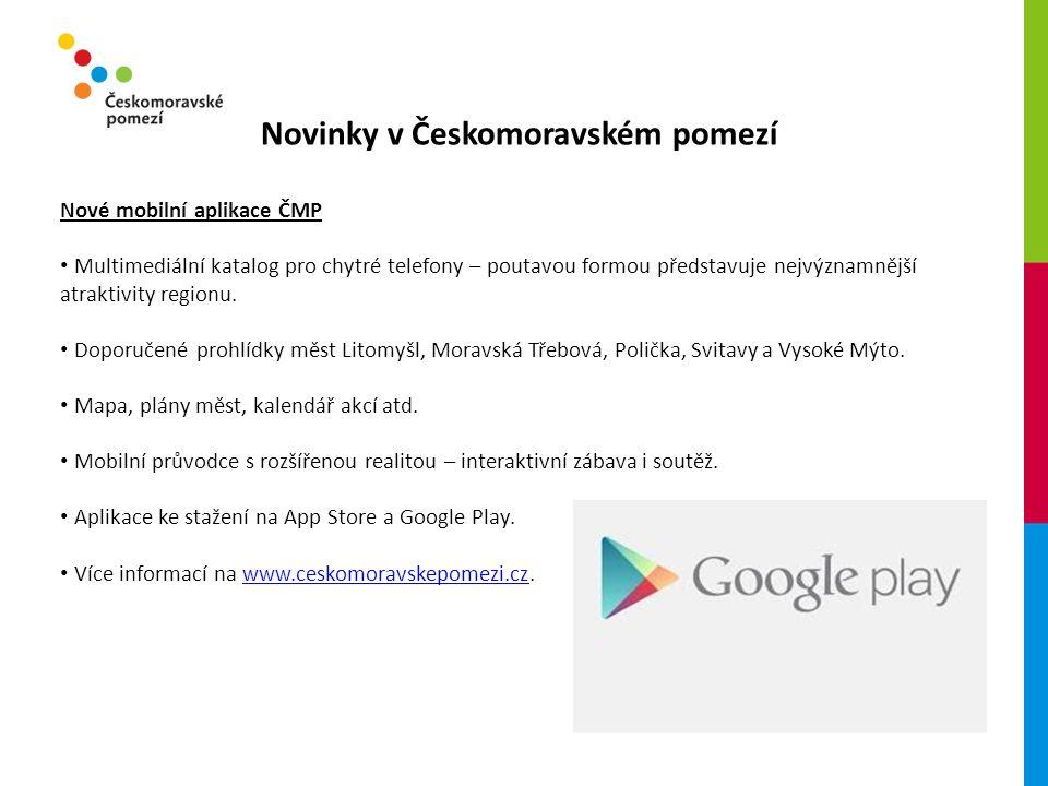 Novinky v Českomoravském pomezí Nové mobilní aplikace ČMP Multimediální katalog pro chytré telefony – poutavou formou představuje nejvýznamnější atraktivity regionu.