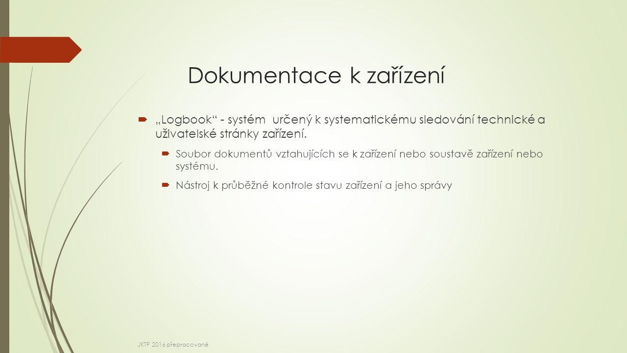 """Dokumentace k zařízení  """"Logbook - systém určený k systematickému sledování technické a uživatelské stránky zařízení."""