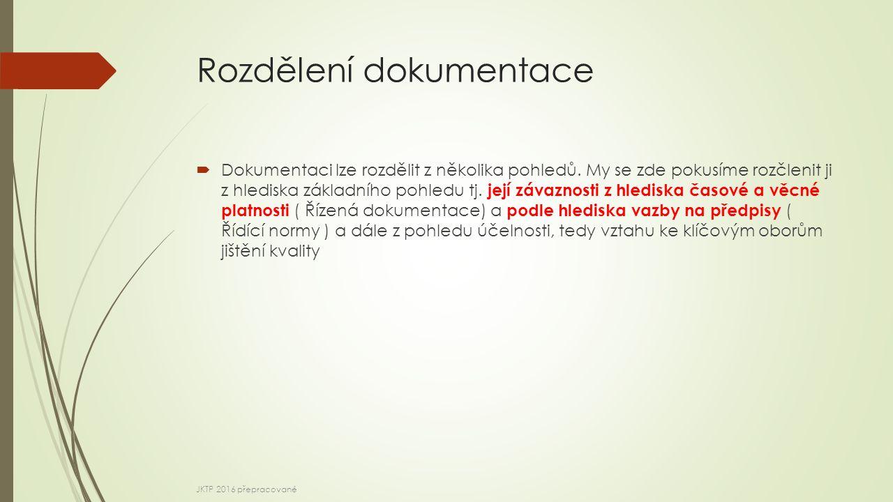Rozdělení dokumentace  Dokumentaci lze rozdělit z několika pohledů.
