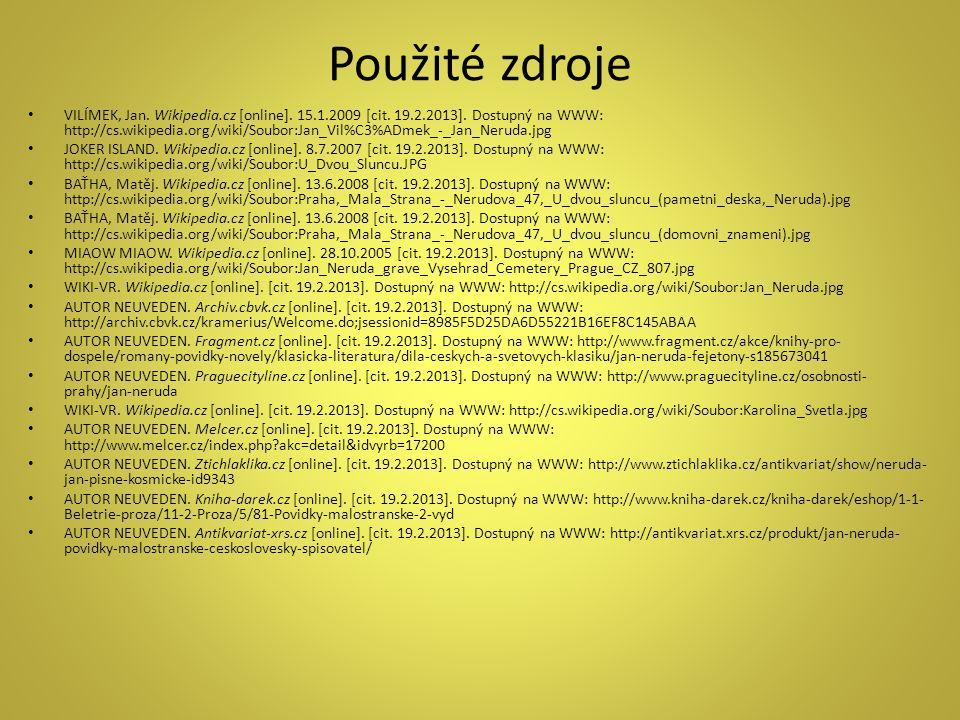 Použité zdroje VILÍMEK, Jan. Wikipedia.cz [online].