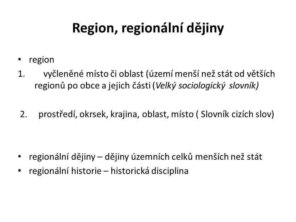 Doporučená literatura: Bartoš Josef– Jindřich SCHULTZ – Miloš TRAPL, Regionální dějiny.