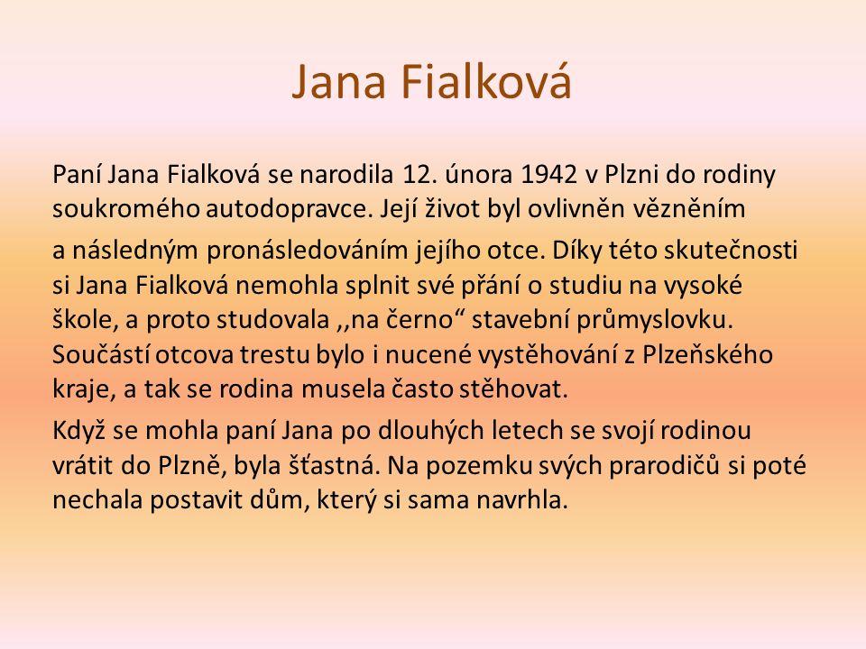 Návštěva u paní Fialkové První návštěva u paní Jany Fialkové byla jen seznamovací.
